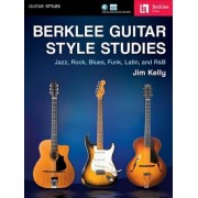 Berklee Guitar Style Studies by Jim Kelly