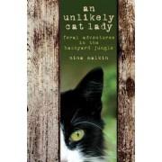 An Unlikely Cat Lady by Nina Malkin