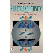 Handbook of Superconductivity by Charles Poole
