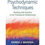 Psychodynamic Techniques by Karen J. Maroda