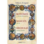 Botones, bancos, brujulas y otros inventos de la edad media/ Buttons, Banks, Compasses and Other Inventions of the Middle Ages by Chiara Frugoni
