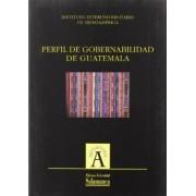 Perfil de Gobernabilidad de Guatemala by Manuel Alcántara Sáez