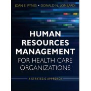 Human Resources Management for Health Care Organizations by Joan E. Pynes