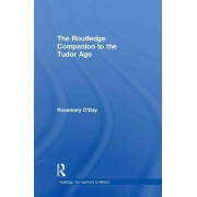 The Routledge Companion to the Tudor Age by Rosemary O'Day