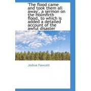 The Flood Came and Took Them All Away by Joshua Fawcett