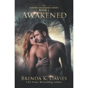 Awakened (Vampire Awakenings 1) by Brenda K Davies