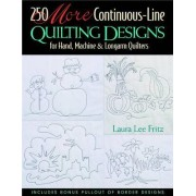 250 More Continuous-line Quilting Designs for Hand, Machine and Longarm Quilters by Laura Lee Fritz