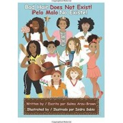 Bad Hair Does Not Exist/Pelo Malo No Existe by Sulma Arzu-Brown