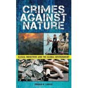 Crimes Against Nature by Donald R. Liddick