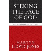 Seeking the Face of God by Martyn Lloyd-Jones