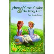 Anne of Green Gables and The Story Girl by L. M. Montgomery