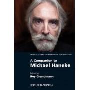 A Companion to Michael Haneke by Roy Grundmann