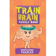 Train Your Brain Perplexing Puzzles by Dr Gareth Moore