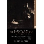 Miracles in Greco-Roman Antiquity by C.S.J. Wendy Cotter