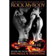 Rock My Body (Black Falcon 4) by Michelle A Valentine