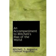 An Accompaniment to Mitchell's Map of the World by Mitchel S Augustus (Samuel Augustus)