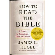 How to Read the Bible by James L. Kugel
