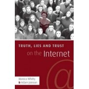 Truth, Lies and Trust on the Internet by Monica T. Whitty