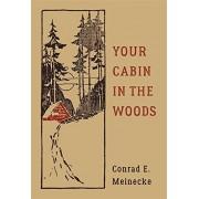 Your Cabin in the Woods(Conrad E. Meinecke)