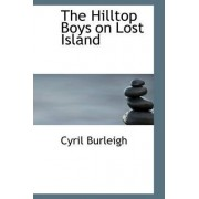 The Hilltop Boys on Lost Island by Cyril Burleigh