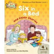 Oxford Reading Tree Read with Biff, Chip, and Kipper: Level 1 Phonics & First Stories: Six in a Bed and Other Stories by Roderick Hunt