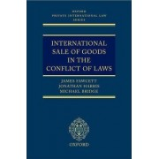 International Sale of Goods in the Conflict of Laws by James Fawcett