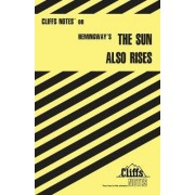 Notes on Hemingway's Sun Also Rises by Gary Carey