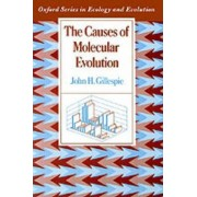 The Causes of Molecular Evolution by John H. Gillespie