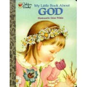 My Little Book about God by Jane Werner Watson