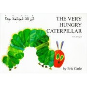 The Very Hungry Caterpillar in Arabic and English by Eric Carle