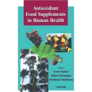 Antioxidant Food Supplements in Human Health by Lester Packer