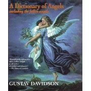A Dictionary of Angels: Including the Fallen Angels by Gustav Davidson