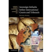 Sovereign Defaults before International Courts and Tribunals by Dr Michael Waibel