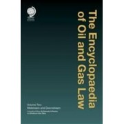 The Encyclopaedia of Oil and Gas Law: Midstream and Downstream Volume 2 by Kim Talus Professor