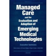 Managed Care and the Evaluation and Adoption of Emerging Medical Technologies by Steven Garber