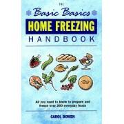 The Basic Basics Home Freezing Handbook by Carol Bowen