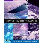 Moving Objects Databases by Ralf Hartmut G