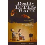 Reality Bites Back by Jennifer L. Pozner