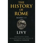 The History of Rome, Books 1-5 by Livy