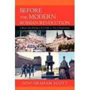 Before the Modern Russian Revolution by Ph D Gini Graham Scott