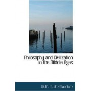 Philosophy and Civilization in the Middle Ages by Wulf M De (Maurice)
