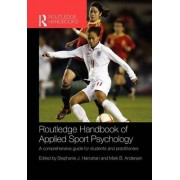 Routledge Handbook of Applied Sport Psychology by Stephanie J. Hanrahan