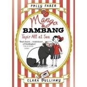 Mango & Bambang: Tapir All at Sea: Book 2 by Polly Faber