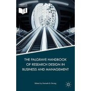 The Palgrave Handbook of Research Design in Business and Management 2015 by Kenneth D. Strang