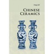 Chinese Ceramics by Lili Fang