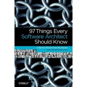 97 Things Every Software Architect Should Know by Richard Monson-Haefel