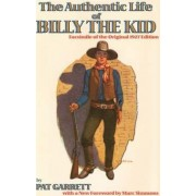 The Authentic Life of Billy the Kid by Pat F Garrett