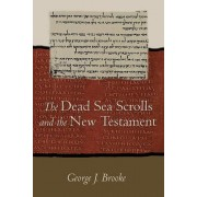 Dead Sea Scrolls and the New Testament (Paper) by George J Brooke