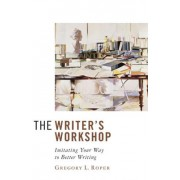 Writer's Workshop by Gregory L. Roper