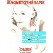 Magnetotherapie - Le Catalogue Des Bonnes Ondes Pour Une Bonne Sante